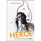 Herg�: The Man Who Created Tintin ~ Pierre Assouline