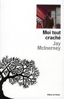 Moi tout craché par McInerney