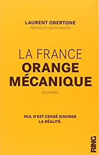 La France orange mécanique : document, Obertone, Laurent