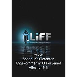 LiFF Praesentation: Sonepur's Elefanten & Inside El Porvenier & Alles fuer Nik