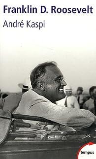 Franklin D. Roosevelt par Andr� Kaspi