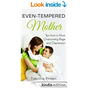 Even-Tempered Mother: Tips from a Mom Overcoming Rage and Depression {BONUS CONTENT}