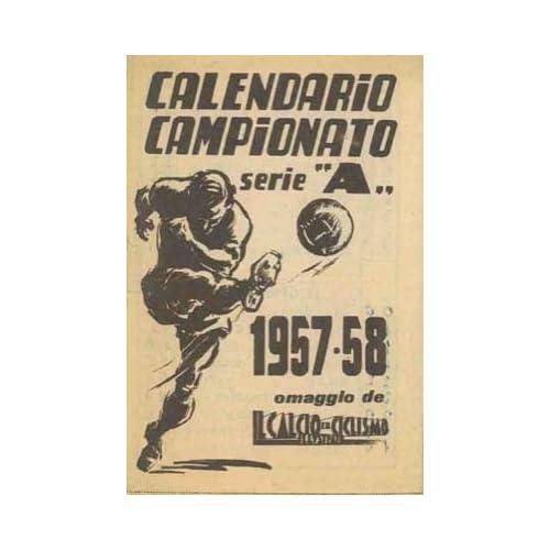 Cionato serie &;a&;. 1957-58. omaggio de il calcio illustrato