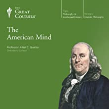 The American Mind Lecture Auteur(s) :  The Great Courses Narrateur(s) : Professor Allen C. Guelzo