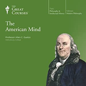The American Mind | [ The Great Courses]