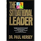 The Situational Leader (0317139711) by Hersey, Paul