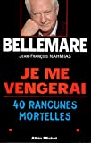 echange, troc Pierre Bellemare, Jean-François Nahmias - Je me vengerai