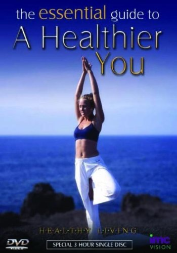 Essential Guide To A Healthier You Includes Pilates / Yoga / Massage / Acupressure / Arothatherapy / Foot Massage / Eastern Head Massage / Tai Chi & A Facial Workout - Healthy Living Series [DVD]