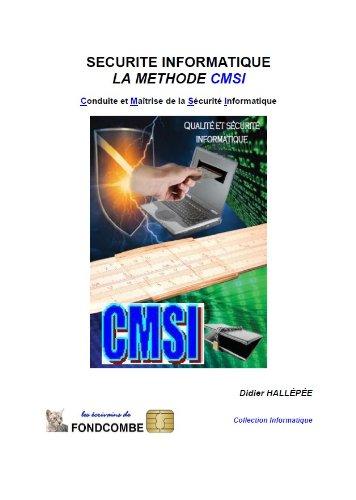 Couverture du livre Sécurité Informatique : La méthode CMSI - Conduite et Maîtrise de la Sécurité Informatique