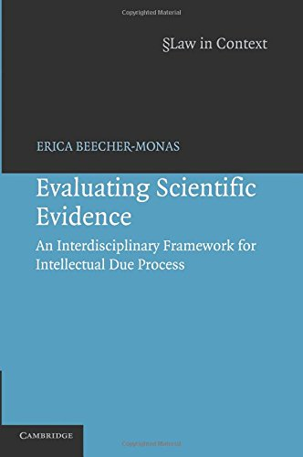 Evaluating Scientific Evidence: An Interdisciplinary Framework for Intellectual Due Process (Law in Context)
