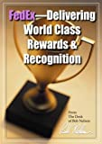 FedEX--Delivering World Class Rewards & Recognition