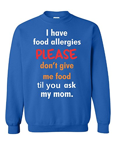 I Have Food Allergies Please Dont Give Me Food Ask My Mom - Adult Sweatshirt