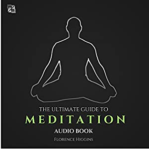 Meditation: The Ultimate Guide Audiobook