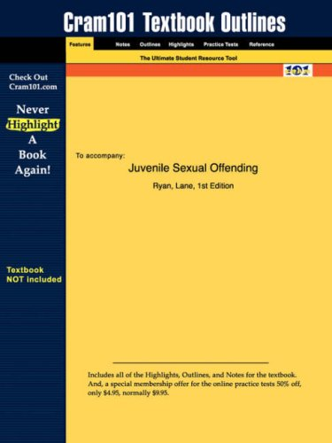 Studyguide for Juvenile Sexual Offending by Ryan, ISBN 9780787908430 (Cram101 Textbook Outlines)