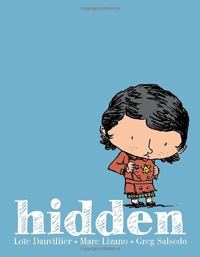 Download Hidden: A Child's Story of the Holocaust by Loic Dauvillier