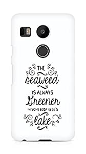 AMEZ seawead is greener in others lake Back Cover For LG Nexus 5x