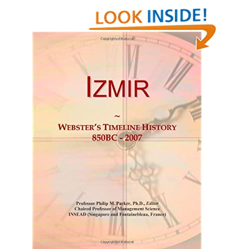 Izmir: Webster's Timeline History, 850BC - 2007 Icon Group International