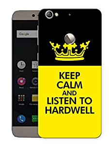 """Humor Gang Keep Calm And Listen To Hardwell Printed Designer Mobile Back Cover For """"Letv Le 1S"""" (3D, Matte, Premium Quality Snap On Case)"""