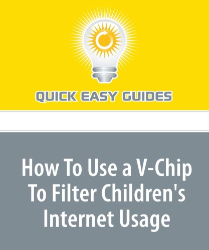 How To Use a V-Chip To Filter Children's Internet Usage
