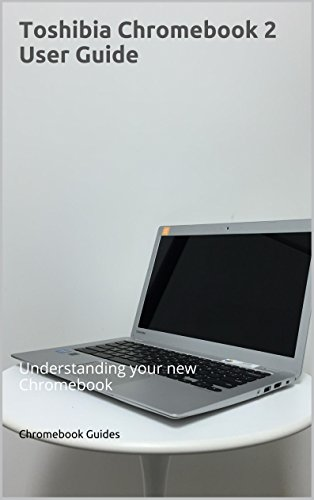 toshiba-chromebook-2-user-guide-understanding-your-new-chromebook-english-edition
