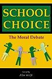 School Choice: The Moral Debate