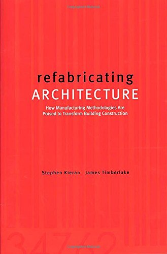 Refabricating Architecture: How Manufacturing...