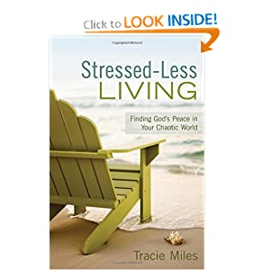 Stressed-Less Living: Finding God's Peace in Your Chaotic World read online