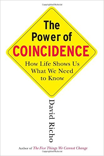 The Power of Coincidence: How Life Shows Us What We Need to Know written by David Richo