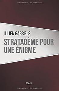 Stratagème pour une énigme par Julien Gabriels