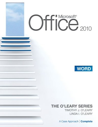 Microsoft® Word 2010: A Case Approach, Complete (The O'Leary Series)