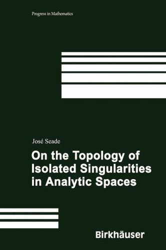 On the Topology of Isolated Singularities in Analytic Spaces (Progress in Mathematics)