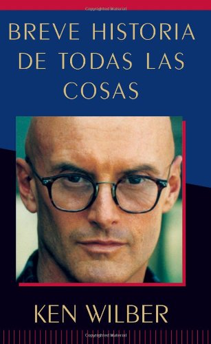 Breve historia de todas las cosas (A Brief History of Everything) (Spanish Edition)