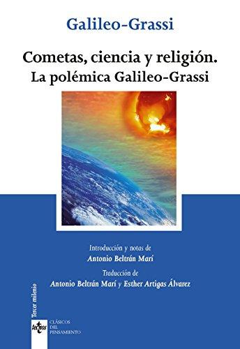 Cometas, Ciencia Y Religión. La Polémica Galileo-Grassi (Clásicos - Clásicos Del Pensamiento)