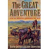 Great Adventure: How the Mounties Conquered the Westby David Cruise