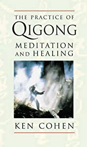 The Practice of Qigong: Meditation and Healing [Audiobook] [Audio Cassette] — by Kenneth S. Cohen