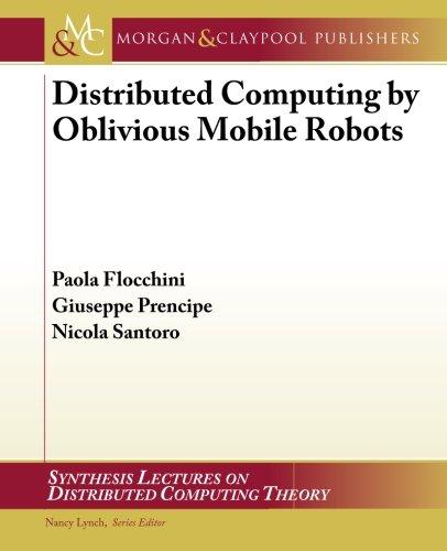 Distributed Computing by Oblivious Mobile Robots (Synthesis Lectures on Distributed Computing Theory) [Flocchini, Paola - Prencipe, Giuseppe - Santoro, Nicola] (Tapa Blanda)