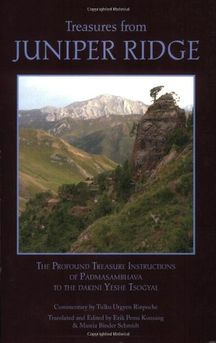 Treasures from Juniper Ridge: The Profound Instructions of Padmasambhava to the Dakini Yeshe Tsogyal