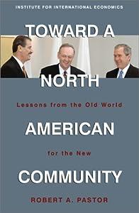 "Cover of ""Toward a North American Communi..."