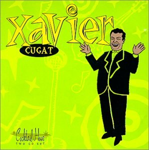 Xavier Cugat - Cocktail Hour: Xavier Cugat - Zortam Music