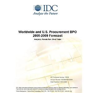 Worldwide and U.S. Procurement BPO 2005-2009 Forecast IDC and Romala Ravi