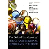 The Oxford Handbook of Local and Regional Democracy in Europe (Oxford Handbooks in Politics & International Relations)by John Loughlin
