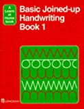 Basic Joined-up Handwriting: Bk. 1 (Longman Learn at Home Books) (0582235960) by Adams, Elizabeth