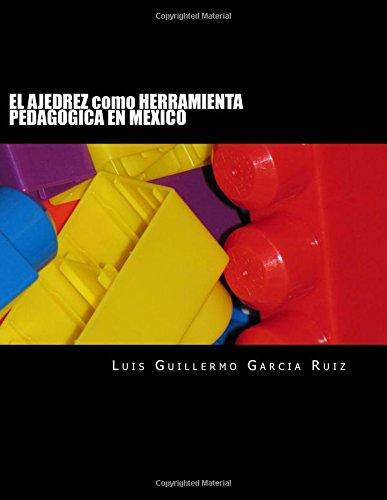 EL AJEDREZ como HERRAMIENTA PEDAGOGICA EN MEXICO: