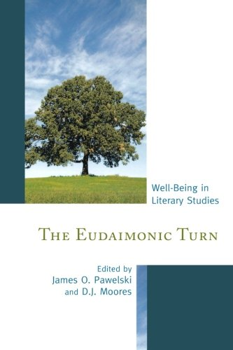 The Eudaimonic Turn: Well-Being in Literary Studies