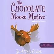 The Chocolate Moose Motive: A Chocoholic Mystery | JoAnna Carl