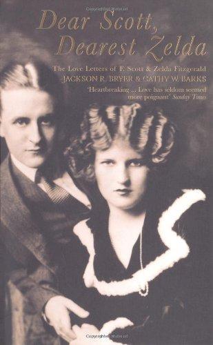 Dear Scott, Dearest Zelda: The Love Letters Of F.Scott And Zelda Fitzgerald