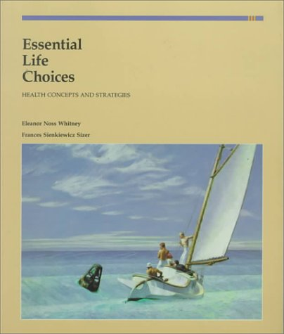 Essential Life Choices: Health Concepts and Strategies