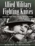 img - for Allied Military Fighting Knives and the Man Who Made Them Famous book / textbook / text book