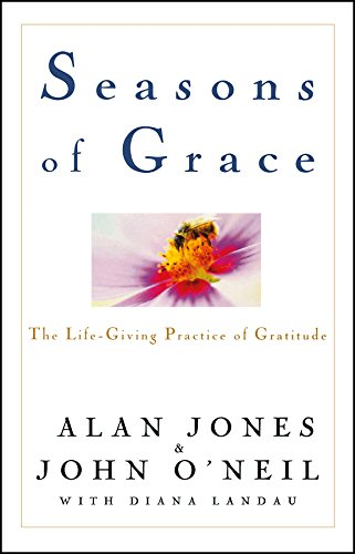 Seasons of Grace: The Life-Giving Practice of Gratitude