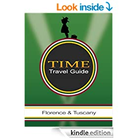 Florence & Tuscany Companion (Time Travel Guides Book 4)
